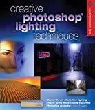 Creative Photoshop Lighting Techniques (A Lark Photography Book)