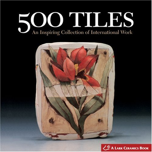500 Tiles: An Inspiring Collection of International Work (500 Series)