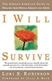 I Will Survive The African-American Guide to Healing from Sexual Assault and Abuse by Julia A. Boyd