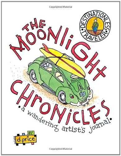 The Moonlight Chronicles: A Wandering Artist's Journal, Price, Dan