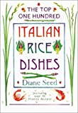 Top One Hundred Italian Rice Dishes: Including over 50 Risotto Recipes by Diane Seed, Sarah Hocombe (Paperback - March 1, 2001)