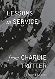 Buy Lessons in Service from Charlie Trotter from Amazon