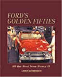 Ford's Golden Fifties: All the Best from Henry II 1949-59