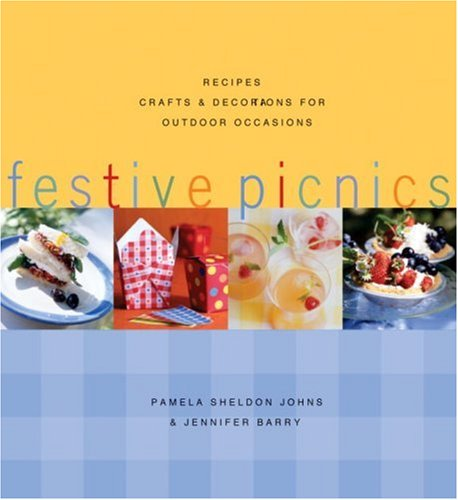 Festive Picnics Recipes Crafts & Decorations for Outdoor Occasions