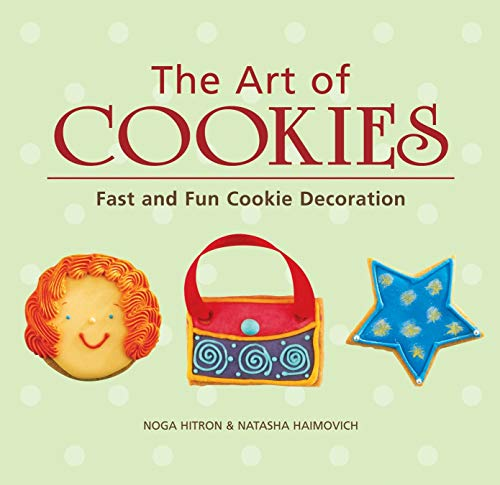The Art of Cookies Fast and Fun Cookie Decoration