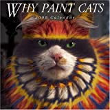 Why Paint Cats 2006 Calendar