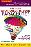 What Color Is Your Parachute 2006: A Practical Manual for Job-hunters And Career-Changers (What Color Is Your Parachute)
