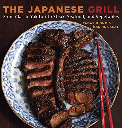 The Japanese Grill: From Classic Yakitori to Steak, Seafood, and Vegetables - Tadashi Ono, Harris Salat