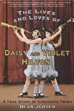 The Lives and Loves of Daisy and Violet Hilton