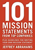 Buy 101 Mission Statements from Top Companies: Plus Guidelines for Writing Your Own Mission Statement from Amazon