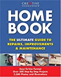 Home Book: The Ultimate Guide to Repairs & Improvements by Mike McClintock (Editor), Creative Homeowners (Editor), Authors of Creative Homeowner, Editors of Creative Homeowner
