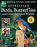 Attracting Birds, Butterflies, and Other Backyard Wildlife
