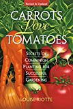 Carrots Love Tomatoes: Secrets of Companion... cover