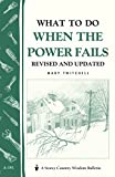 What to Do When the Power Fails: Storey's Country Wisdom Bulletin A-191 (Storey Country Wisdom Bulletin), Twitchell, Mary