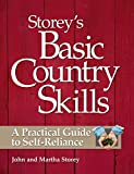 Storey's Basic Country Skills: A Practical Guide to Self-Reliance, Storey, John; Storey, Martha
