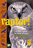 Raptor: A Kid's Guide to Birds of Pray [paperback]