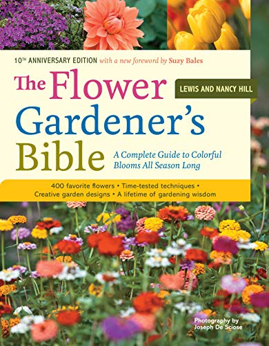 PDF The Flower Gardener s Bible A Complete Guide to Colorful Blooms All Season Long 10th Anniversary Edition with a new foreword by Suzy Bales