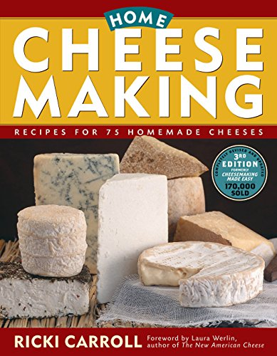 Home Cheese Making: Recipes for 75 Homemade Cheeses, Carroll, Ricki