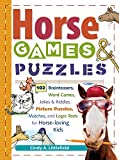 Horse Games & Puzzles for Kids: 102 Brainteasers, Word Games, Jokes & Riddles, Picture Puzzles, Matches & Logic Tests for Horse-Loving Kids