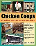 Chicken Coops: 45 Building Ideas for Housing Your Flock, Pangman, Judy