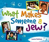 What Makes Someone a Jew