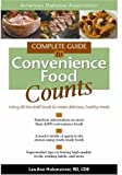 Complete Guide to Convenience Food Counts : Using Off-the-Shelf Foods to Create Delicious, Healthy Meals