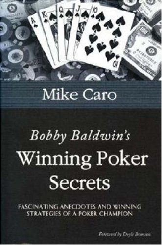 Bobby Baldwin's Winning Poker Secrets (Great Champions of Poker), Caro, Mike