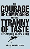 The-courage-of-composers-and-the-tyranny-of-taste-:-reflections-on-new-music