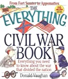 The Everything Civil War Book: Everything You Need to Know About the War That Divided the Nation (Everything Series)