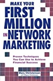 Buy Make Your First Million in Network Marketing: Proven Techniques You Can Use to Achieve Financial Success from Amazon