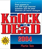 Buy Knock 'Em Dead 2004: Great Answers to over 200 Tough Interview Questions, Plus the Latest Job Search Strategies from Amazon
