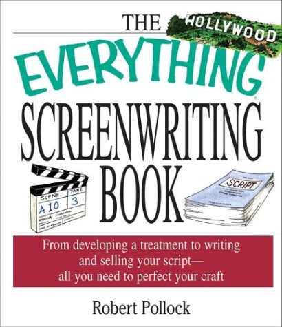 The Everything Screenwriting Book (Everything (Language & Writing)), Pollock, Robert