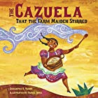 The Cazuela That the Farm Maiden Stirred by…