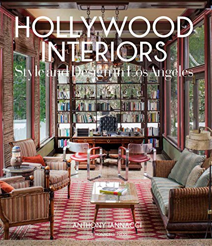 Hollywood Interiors: Style and Design in Los Angeles - Anthony Iannacci