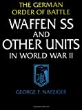 Waffen Ss and Other Units in World War II: The German Order of Battle