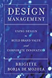 Buy Design Management: Using Design to Build Brand Value and Corporate Innovation from Amazon