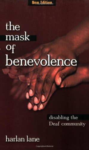 The Mask of Benevolence: Disabling the Deaf Community, Lane, Harlan