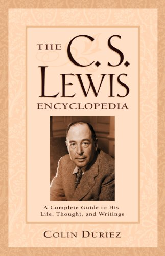 The C.S. Lewis Encyclopedia: A Complete Guide to His Life, Thought, and Writings, Duriez, Colin