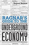 Ragnar's Guide To The Underground Economy, Benson, Ragnar