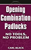 Opening Combination Padlocks: No Tools, No Problem