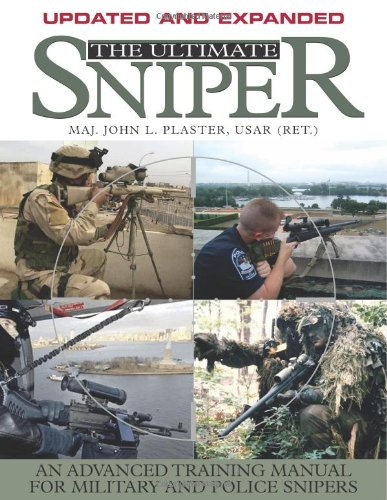 The Ultimate Sniper: An Advanced Training Manual for Military and Police Snipers - John L. Plaster