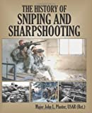 The History Of Sniping And Sharpshooting, Plaster, John