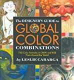The Designer's Guide to Global Color Combinations: 750 Color Formulas in CMYK and RGB from Around the World - view product details at Amazon