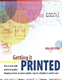 Getting It Printed: How to Work With Printers and Graphic Imaging Services to Assure Quality, Stay on Schedule and Control Costs (Getting It Printed)