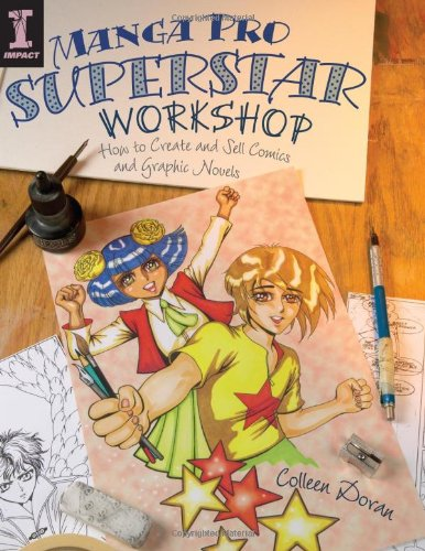 Manga Pro Superstar Workshop: How to Create and Sell Comics and Graphic Novels cover