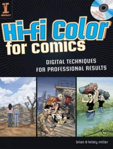 Hi-Fi Color For Comics: Digital Techniques for Professional Results