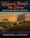Cinema Under the Stars: America\'s Love Affair With the Drive-In Movie Theater