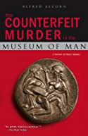 The Counterfeit Murder in the Museum of Man by Alfred Alcorn