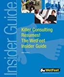Buy Killer Consulting Resumes: The WetFeet Insider Guide from Amazon