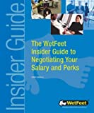 Buy The WetFeet Insider Guide to Negotiating Your Salary and Perks from Amazon